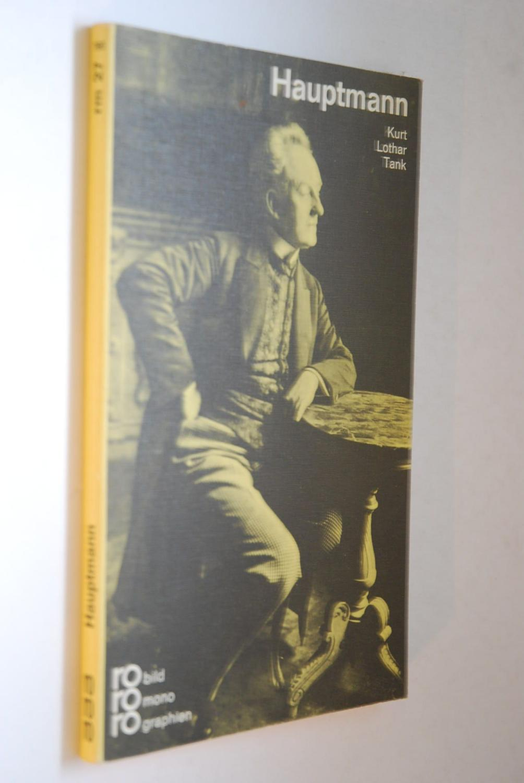 Gerhart Hauptmann in Selbstzeugnissen und Bilddokumenten. [Den dokumentar. u. bibliograph. Anh. bearb. Paul Raabe u. Wilhelm Studt] - Tank, Kurt Lothar und Paul Raabe