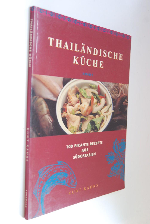 Thailändische Küche : [100 pikante Rezepte ...
