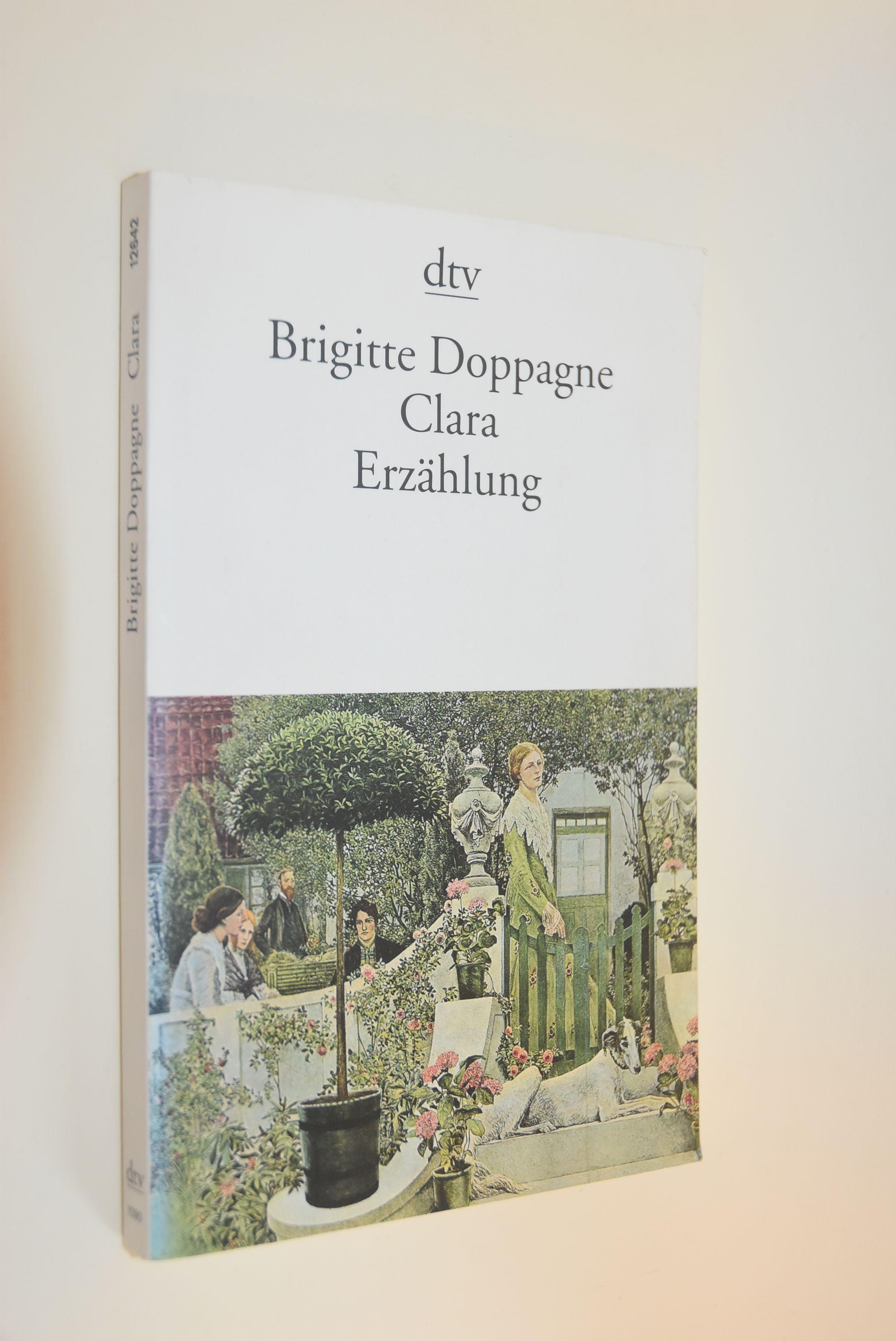 Clara : eine Erzählung. Brigitte Doppagne / dtv ; 12642 - Doppagne, Brigitte (Verfasser)