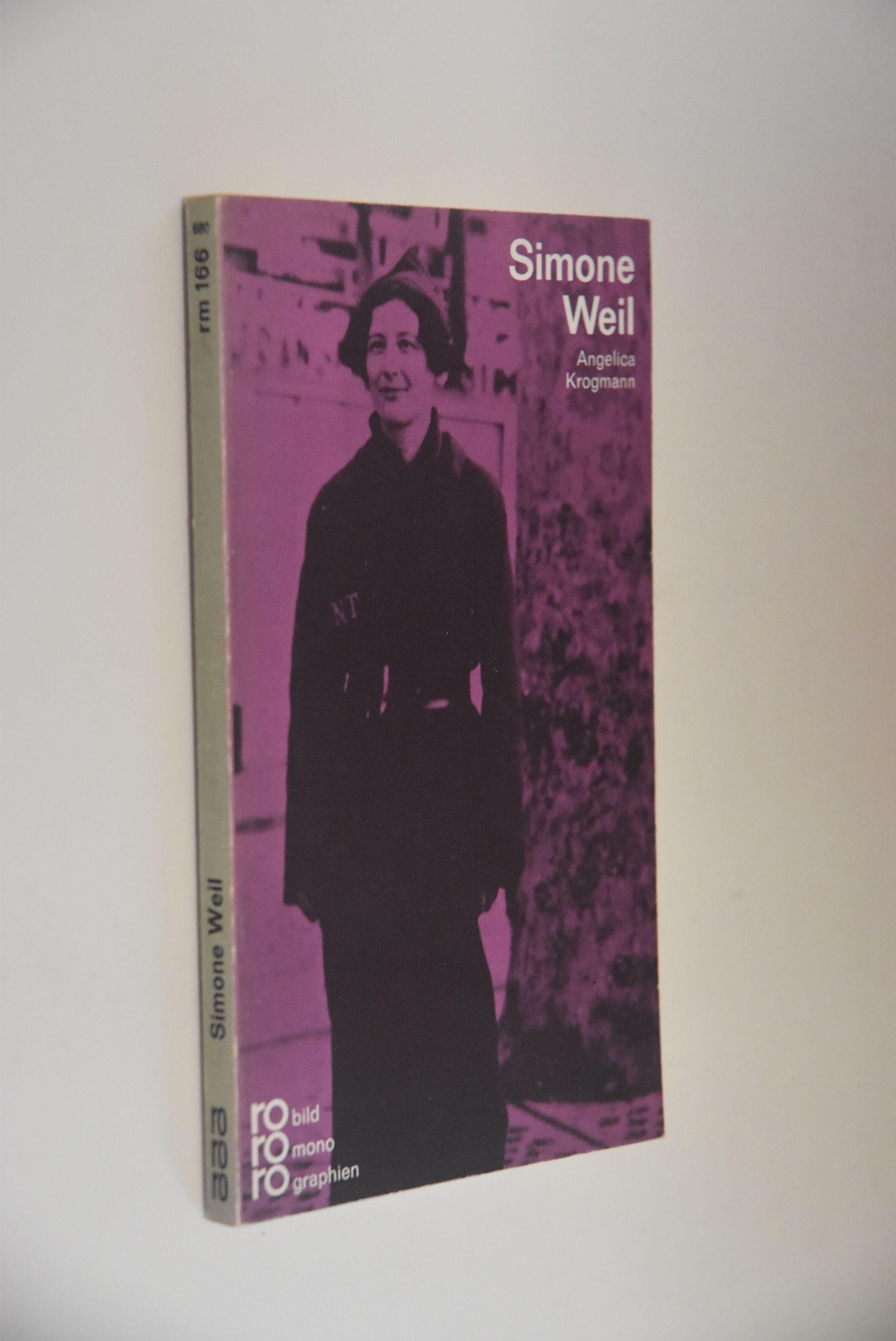 Simone Weil in Selbstzeugnissen und Bilddokumenten. dargest. von. [Den Anh. besorgte d. Autorin] / Rowohlts Monographien ; 166 - Krogmann, Angelica