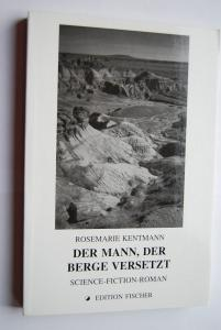 Der Mann, der Berge versetzt. Science-fiction-Roman.
