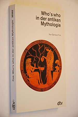 Who`s who in der antiken Mythologie. dtv ; 30362
