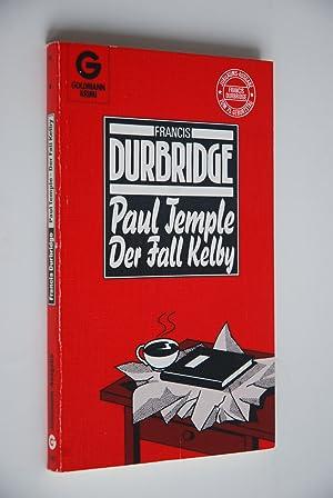 Jubiläumsausgabe No 6. Paul Temple - der Fall Kelby : Kriminalroman / [aus dem Engl. &...