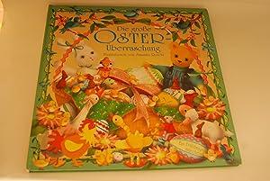 Die große Oster-Überraschung. Ein Frühlingsmärchen 2006, ISBN: Ronchi, Susanna: