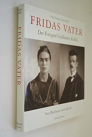 Fridas Vater : der Fotograph Guillermo Kahlo: Franger, Gaby und