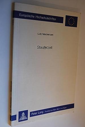 Stauferzeit. [Europäische Hochschulschriften / 1] Europäische Hochschulschriften: Mackensen, Lutz: