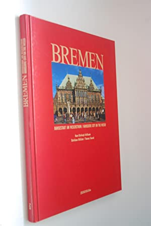 Bremen Hansestadt am Weserstrom, hanseatic city on the Weser. Christiane Böttcher/Thomas Tiensch