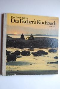 Des Fischer s Kochbuch. Draussen und zu: KOCHEN - Eidem,