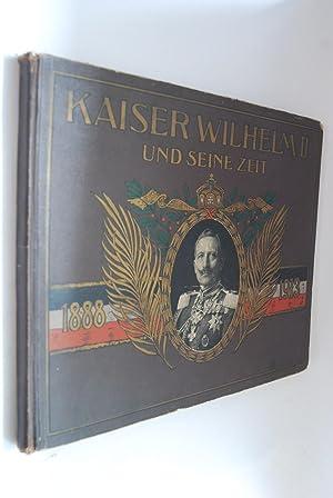Kaiser Wilhelm II. und seine Zeit in Wort und Bild. 1888-1913: Schöningen, Hans: