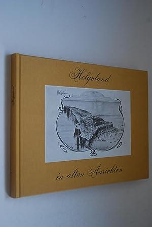 Helgoland in alten Ansichten. von Karl-Heinz Axen