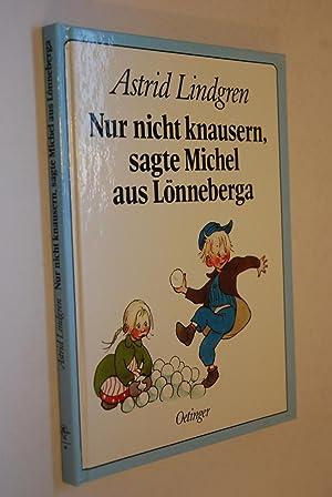Nur nicht knausern, sagte Michel aus Lönneberga.: Lindgren, Astrid: