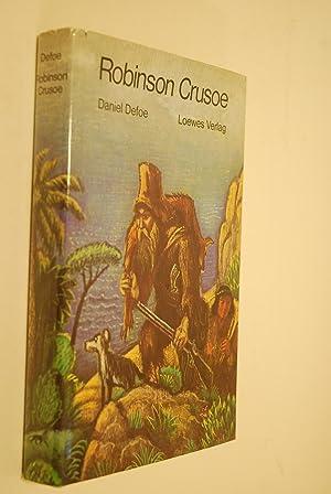 Robinson Crusoe. Hrsg., ins Dt. übertr. u.: Defoe, Daniel: