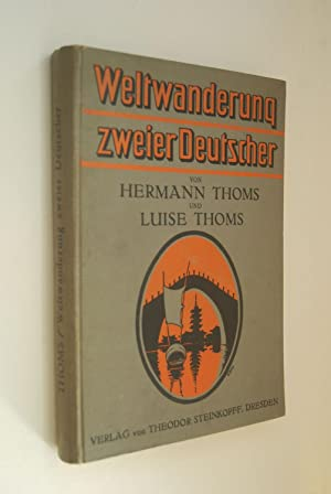 Weltwanderung zweier Deutscher. Hermann Thoms ; Luise Thoms