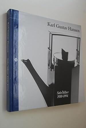 Karl Gustav Hansen : Solv/Silber ; 1930-1994.: Hansen, Karl Gustav