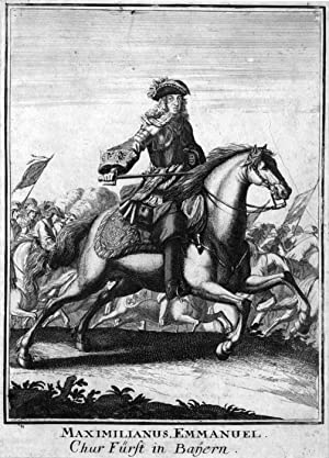 MAXIMILIAN II. Emanuel, Kurfürst von Bayern (1662