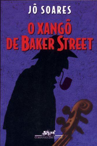 O xango de Baker Street (BOOK)