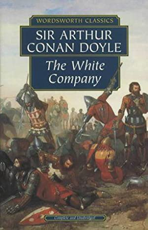 The White Company (Wordsworth Classics): Doyle, Sir Arthur