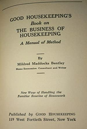 Good Housekeeping's Book on The Business of Housekeeping: Mildred Maddocks Bentley