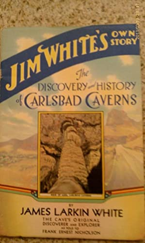 The Discovery and History of Carlsbad Caverns: James Larkin White