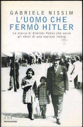 L'uomo che fermò Hitler. La storia di: Nissim Gabriele