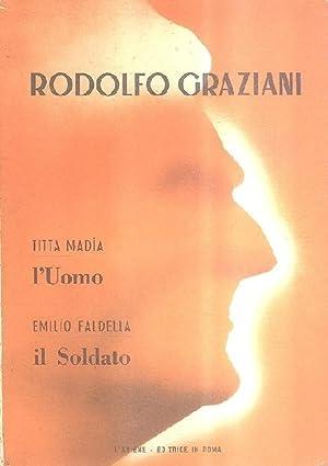 Rodolfo Graziani l'uomo il soldato.: Madia Titta e
