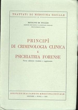 Principi di criminologia clinica e psichiatria forense: Di Tullio Benigno