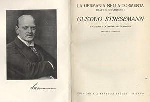 La Germania nella tormenta. Diari e documenti: Stresemann Gustavo.