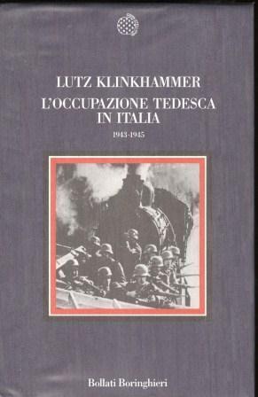 L'occupazione tedesca in Italia 1943 - 1945.: Klinkhammer Lutz