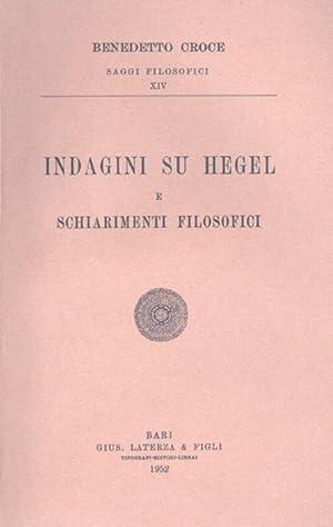 Indagini su Hegel e schiarimenti filosofici.: Croce Benedetto