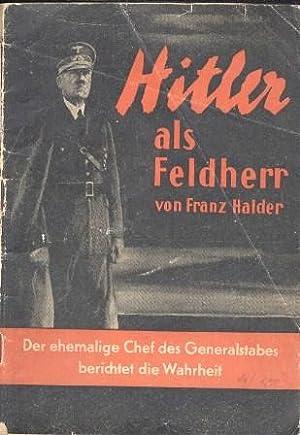 Hitler als Feldherr.: Halder Franz