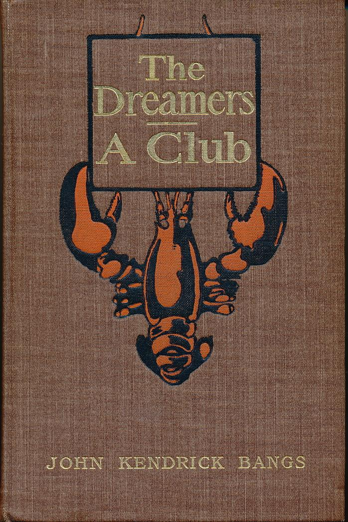 The Dreamers; A Club John Kendrick Bangs