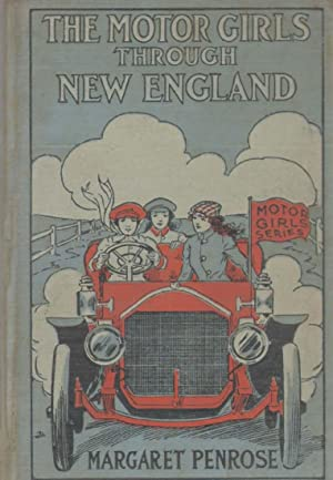 THE MOTOR GIRLS THROUGH NEW ENGLAND: Penrose, Margaret