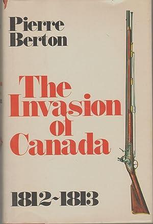 THE INVASION OF CANADA: Berton, Pierre