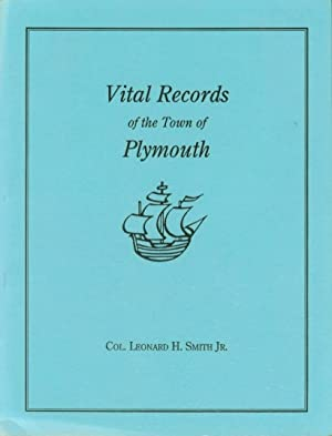 VITAL RECORDS OF THE TOWN OF PLYMOUTH: Smith, Leonard H.