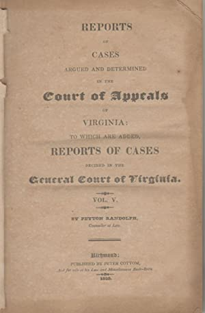 REPORTS OF CASES ARGUED AND DETERMINED IN THE COURT OF APPEALS OF VIRGINIA To Which Are Added ...