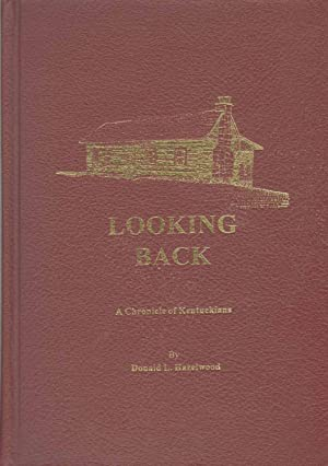 LOOKING BACK A Chronicle of Kentuckians: Hazelwood, Donald L