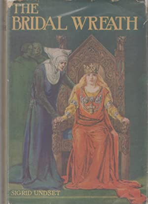 THE BRIDAL WREATH: Undset, Sigrid