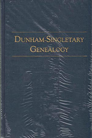 DUNHAM-SINGLETARY GENEALOGY Descendants of Richard Singletary of Salem, Newbury, and Haverhill, ...