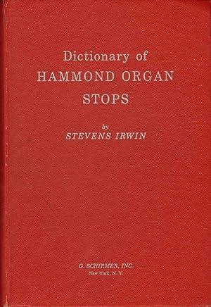 DICTIONARY OF HAMMOND ORGAN STOPS A Translation of Pipe Organ Stops Into Hammond Organ Number ...