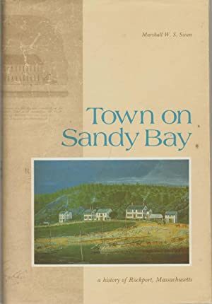 TOWN ON SANDY BAY A History of: Swan, Marshall W.