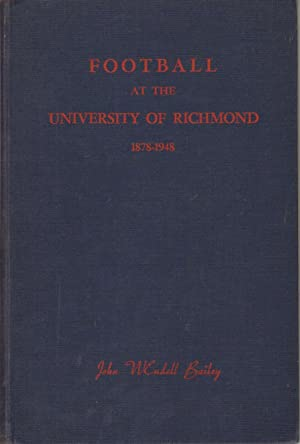 FOOTBALL AT THE UNIVERSITY OF RICHMOND, 1878-1948: Bailey, John Wendell
