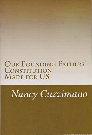 OUR FOUNDING FATHERS' CONSTITUTION: Cuzzimano, Nancy