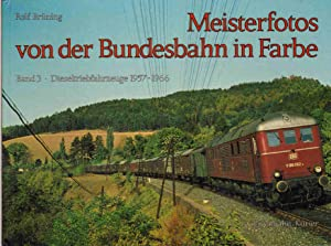 MEISTERFOTOS VON DER BUNDESBAHN III IN FARBE Band 3 Dieseltriebfahrzeuge 1957 - 1966: Brüning, Rolf