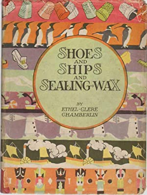 SHOES AND SHIPS AND SEALING WAX: Chamberlin, Ethel Glere