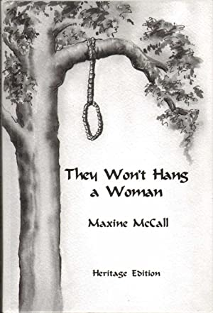 THEY WON'T HANG A WOMAN: McCall, Maxine