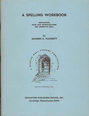 A SPELLING WORKBOOK, Emphasizing Rules and Generalizations for Corrective Drill: Plunkett, Mildred ...