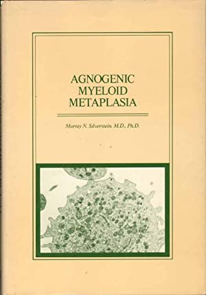 AGNOGENIC MYELOID METAPLASIA: Silverstein, Murray N