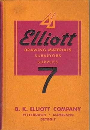 ELLIOTT DRAWING MATERIALS SURVEYORS SUPPLIES 7 Catalogue and Price List: B. K. Elliott Company