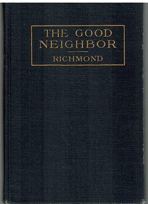THE GOOD NEIGHBOR In the Modern City: Richmond, Mary E.