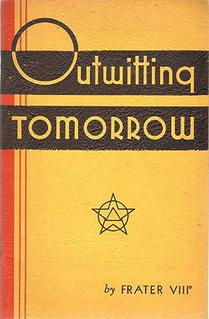 OUTWITTING TOMORROW: Frater VIII (Gardener, Harry J. )